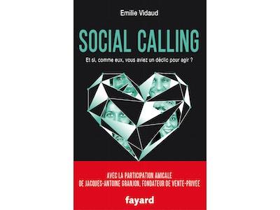 Social Calling :  Et si comme eux, vous aviez un déclic pour agir ? par la journaliste Emilie Vidaud